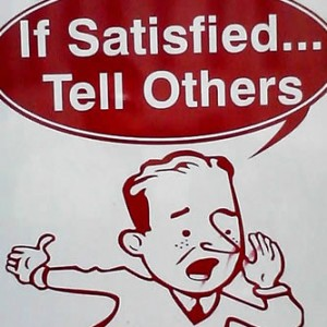 If Satisfied... Tell Others
