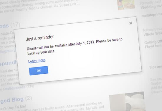 Google Reader is Shutting Down - Don't lose touch!