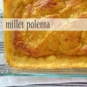 Going #Unprocessed with Millet Polenta