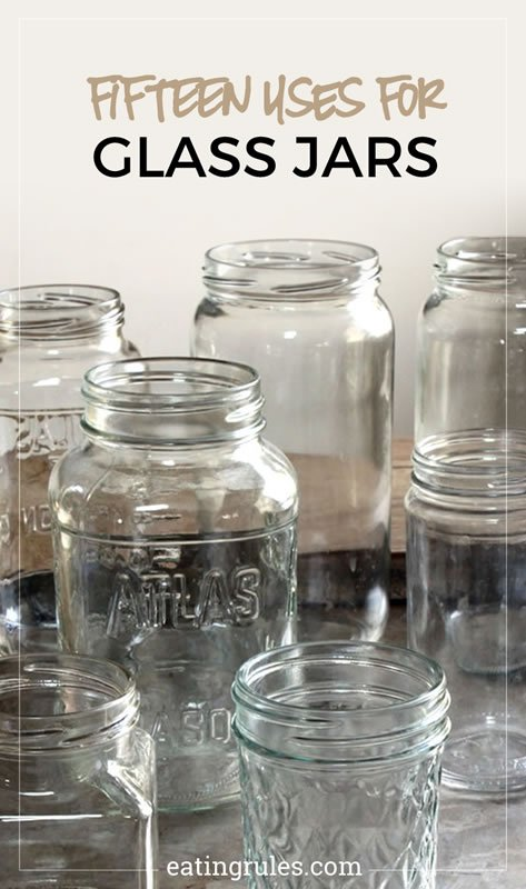 Fifteen Uses For Glass Jars