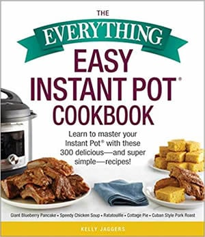 Cover of The Everything Easy Instant Pot Cookbook